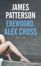 Erewoord, Alex Cross ebook by James Patterson