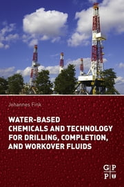 Water-Based Chemicals and Technology for Drilling, Completion, and Workover Fluids ebook by Johannes Fink