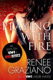 Playing with Fire - A Novel ebook by Renee Graziano
