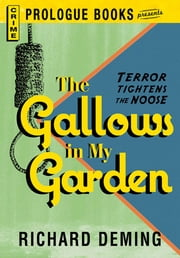 The Gallows in My Garden ebook by Richard Deming