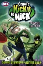 Forward Line Freak - Crawf's Kick it to Nick ebook by Shane Crawford