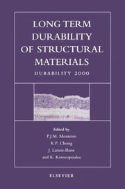 Long Term Durability of Structural Materials ebook by Monteiro, P.J.M.