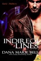 Indirect Lines ebook by Dana Marie Bell