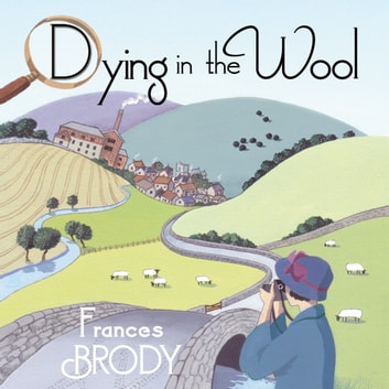 Dying In The Wool - Book 1 in the Kate Shackleton mysteries audiobook by Frances Brody
