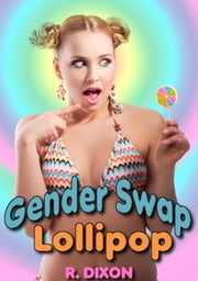 Gender Swap Lollipop 1 ebook by Raminar Dixon
