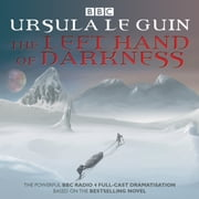 The Left Hand of Darkness - BBC Radio 4 full-cast dramatisation audiobook by Ursula le Guin