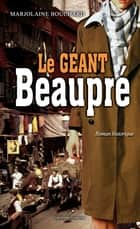 Le géant Beaupré ebook by Marjolaine Bouchard