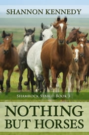 Nothing But Horses ebook by Shannon Kennedy