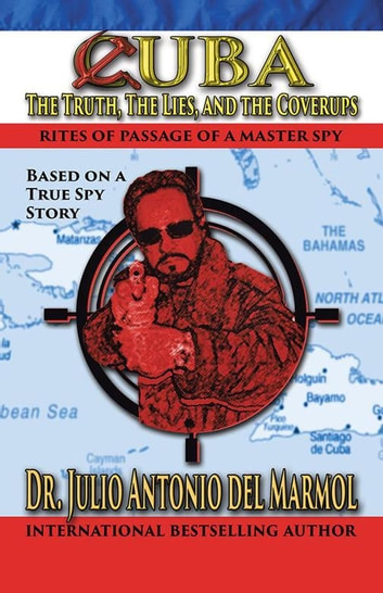 Cuba the truth the lies and the cover ups ebook by julio antonio cuba the truth the lies and the cover ups ebook by julio fandeluxe Gallery