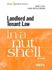 Hill and Brown's Landlord and Tenant Law in a Nutshell, 5th ebook by David Hill,Carol Brown