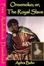 Oroonoko: Or, The Royal Slave - [ Free Audiobooks Download ] eBook by Aphra Behn