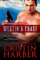Westin's Chase (Titan #3) - Romantic Suspense ebook by Cristin Harber