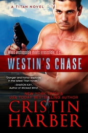 Westin's Chase (Titan #3) ebook by Cristin Harber