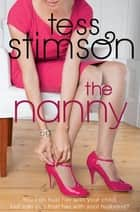 The Nanny - Previously published as The Cradle Snatcher eBook by Tess Stimson