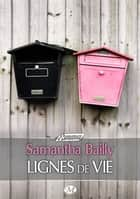 Lignes de vie ebook by Samantha Bailly