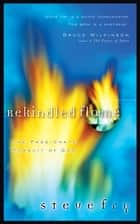 Rekindled Flame - The Passionate Pursuit of God ebook by Steve Fry