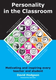Personality in the Classroom - Motivating and inspiring every teacher and student ebook by David Hodgson
