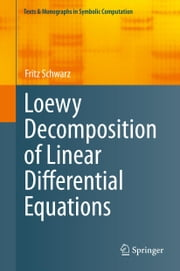 Loewy Decomposition of Linear Differential Equations ebook by Fritz Schwarz