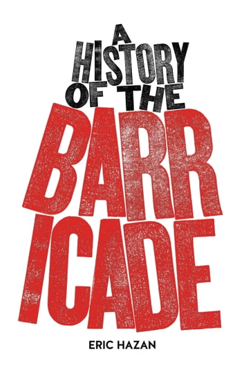 A History of the Barricade ebook by Eric Hazan