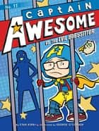 Captain Awesome vs. the Evil Babysitter ebook by