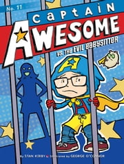 Captain Awesome vs. the Evil Babysitter ebook by George O'Connor,Stan Kirby