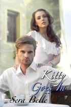 Kitty Goes In ebook by Sera Belle