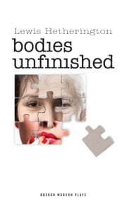 Bodies Unfinished ebook by Lewis Hetherington