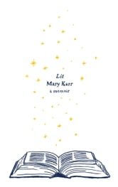 Lit - A Memoir ebook by Mary Karr