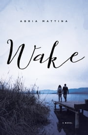 Wake ebook by Abria Mattina