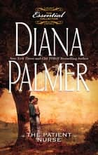 The Patient Nurse ebook by Diana Palmer
