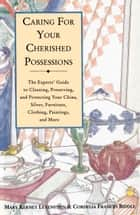 Caring for Your Cherished Possessions ebook by Mary K. Levenstein
