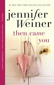 Then Came You - A Novel ebook by Jennifer Weiner