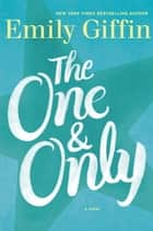 The One & Only ebook by Emily Giffin