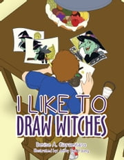 I LIKE TO DRAW WITCHES ebook by Denise A. Ciaramitaro