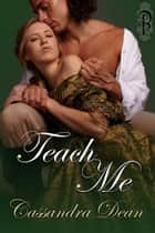 Teach Me ebook by Cassandra Dean