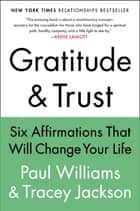 Gratitude and Trust ebook by Paul Williams,Tracey Jackson