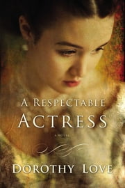 A Respectable Actress ebook by Dorothy Love