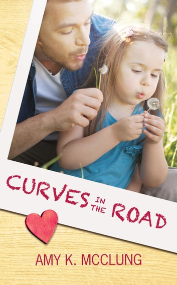 Curves in the Road - The Southern Devotion, #2 eBook by Amy K. McClung