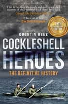 Cockleshell Heroes - The Definitive History 75th Anniversary ebook by Quentin Rees