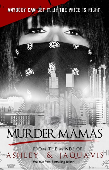 Murder Mamas eBook by Ashley,Jaquavis