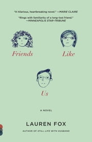 Friends Like Us ebook by Lauren Fox