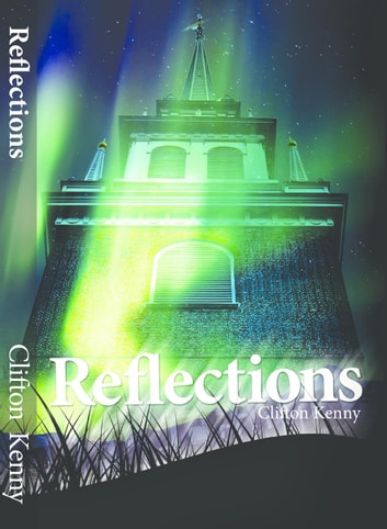 Reflections ebook by Clifton Kenny