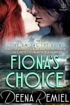 Fiona's Choice ebook by Deena Remiel