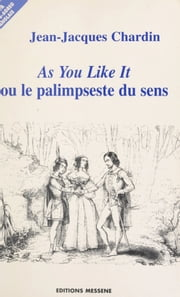«As you like it», de William Shakespeare ebook by Jean-Jacques Chardin
