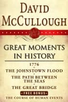David McCullough Great Moments in History E-book Box Set ebook by David McCullough