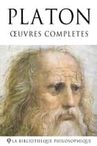 Platon - Oeuvres complètes ebook by Platon, Victor Cousin