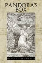 Pandora's Box ebook by Nancy Lister Swayzee
