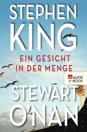 Ein Gesicht in der Menge ebook by Stephen King,Stewart O'Nan