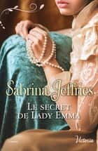 Le secret de Lady Emma ebook by Sabrina Jeffries