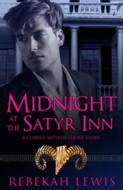 Midnight at the Satyr Inn - The Cursed Satyroi ebook by Rebekah Lewis